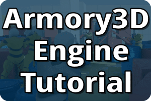 Armory3D Game Engine / Armory 3D