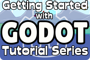 Getting Started with GODOT Tutorial Series text on top of game scene